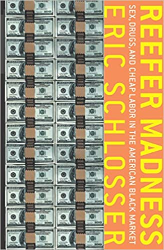 Reefer madness sex drugs and cheap labor in the american black reefer madness sex drugs and cheap labor in the american black market kindle edition by eric schlosser politics social sciences kindle ebooks fandeluxe Choice Image