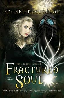 Fractured Soul (Fractured Series, Book 2) by [McClellan, Rachel]