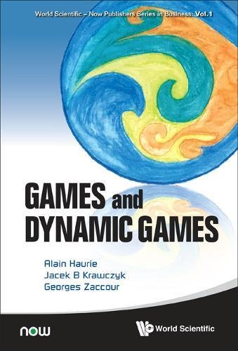 Games and Dynamic Games (World Scientific-Now Publishers Business)