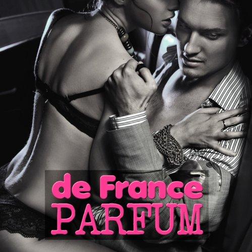 Parfum de France (Lounge & House Edition) [Explicit] ()