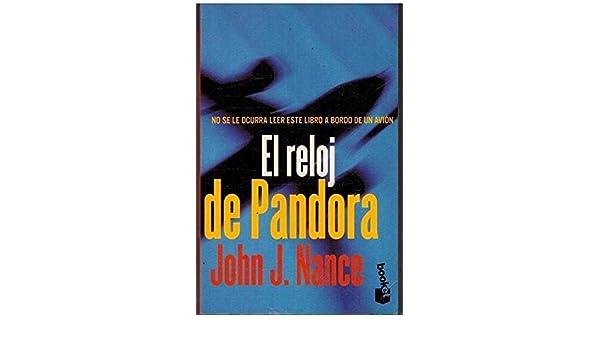 El reloj de Pandora: John J. Nance, John Nance, Victor Pozanco: 9788408021902: Amazon.com: Books
