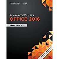 Shelly Cashman Series Microsoft Office 365 & Office 2016: Intermediate