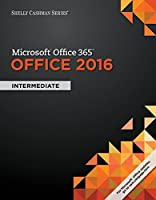 Shelly Cashman Series Microsoft Office 365 & Office 2016: Intermediate Front Cover