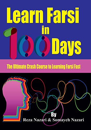 Learn Farsi In 100 Days The Ultimate Crash Course To Learning Farsi