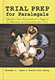 Trial Prep for Paralegals : Effective Case Management and Support to Attorneys in Preparation for Trial, Coyne, Michael L. and Furi-Perry, Ursula, 1601560842