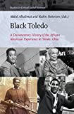 img - for Black Toledo: A Documentary History of the African American Experience in Toledo, Ohio (Studies in Critical Social Sciences) book / textbook / text book