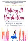 #7: Making It in Manhattan: The Beginner's Guide to Surviving & Thriving in the World of Fashion