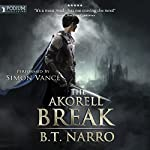 The Akorell Break: The Mortal Mage, Book 2 | B. T. Narro