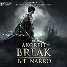 The Akorell Break: The Mortal Mage, Book 2 Audiobook by B. T. Narro Narrated by Simon Vance