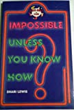 Impossible-Unless You Know How, Shari Lewis, 0030496861