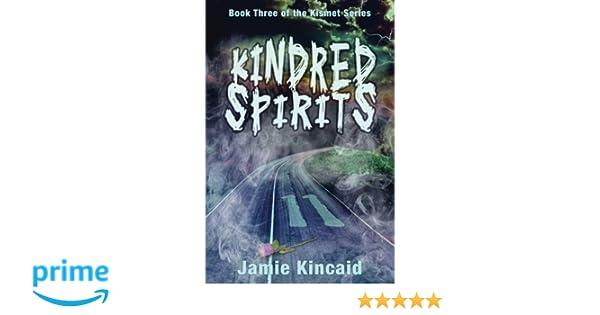 Kindred Spirits: Book Three of The Kismet Series (Volume 3