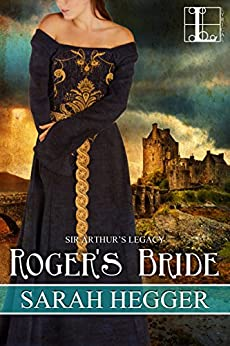 Roger's Bride (Sir Arthur's Legacy) by [Hegger, Sarah]
