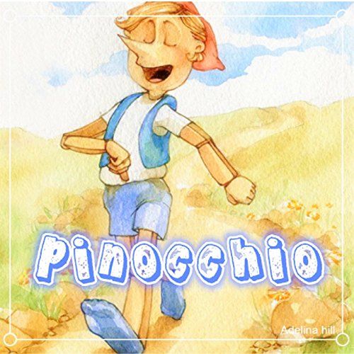 Pinocchio(Picture Books For Kids) (Fairy Tales For Boys)