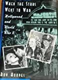 When the Stars Went to War:: Hollywood and World War II