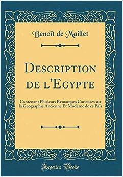 Benoît de Maillet - Description De L'egypte: Contenant Plusieurs Remarques Curieuses Sur La Geographie Ancienne Et Moderne De Ce Païs