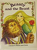 img - for BEAUTY AND THE BEAST: A BOOK TO READ AND COLOR book / textbook / text book