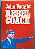 img - for Rebel coach;: My football family book / textbook / text book