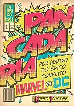 Pancadaria: Por dentro do épico conflito Marvel vs DC por [Tucker, Reed]