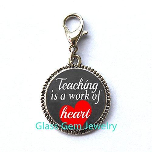 Teacher Zipper Pull,Teaching is a Work of Heart,Teacher Gift,Teacher Appreciation,Teacher Appreciation Gift,End of Year Teacher Gift.XY72 -