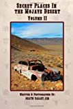 Secret Places in the Mojave Desert, Vol. II (Volume 2)