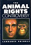 Animal Rights Controversy, Laurence Pringle, 0152035591