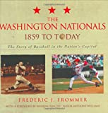 The Washington Nationals 1859 to Today, Frederic J. Frommer, 1589792734