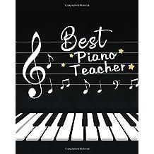 Best Piano Teacher: Piano Music Teacher Gift Appreciation Book Journal Thank You Teacher's Day Year End Notebooks Gifts