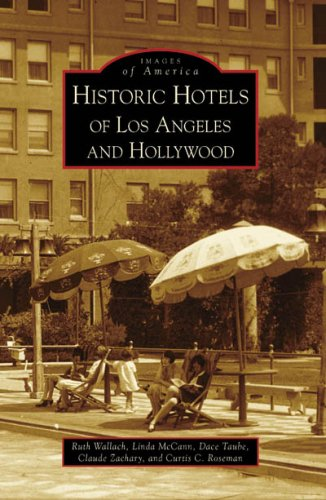 Historic Hotels Of Los Angeles And Hollywood  Images Of America