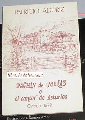 PACHIN DE MELAS O EL CANTOR DE ASTURIAS: Amazon.es: PATRICIO ...