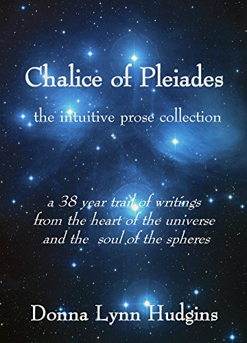 Chalice of Pleiades: the intuitive prose collection