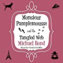 Monsieur Pamplemousse and the Tangled Web Audiobook by Michael Bond Narrated by Gordon Griffin