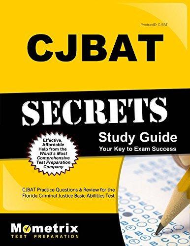 CJBAT Secrets Study Guide: CJBAT Practice Questions and Review for the Florida Criminal Justice Basic Abilities Test by CJBAT Exam Secrets Test Prep Team (2016-05-31)