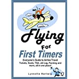 Flying for First Timers: Everyone's Guide to Airline Travel