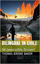 Bilingual in Chile: An Impossible Dream?