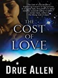 The Cost of Love, Drue Allen, 1594148678