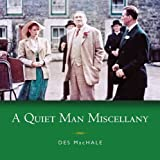 A Quiet Man Miscellany, Des MacHale, 0955226171
