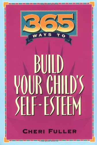 365 Ways To Build Your Child's Self Esteem