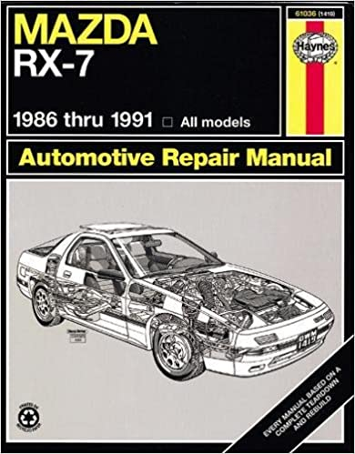 Mazda rx 7 automotive repair manual1986 thru 1991 all modelsno mazda rx 7 automotive repair manual1986 thru 1991 all modelsno 61036 haynes repair manuals paperback 1st edition fandeluxe Image collections