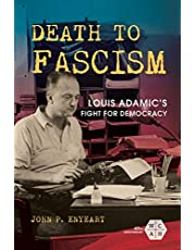 Death to Fascism: Louis Adamic's Fight for Democracy