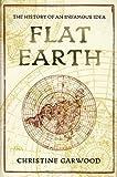 Flat Earth, Christine Garwood, 0312382081