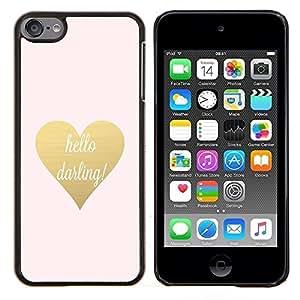 Hola Querida Oro Texto de San Valentín del corazón- Metal de aluminio y de plástico duro Caja del teléfono - Negro - iPod Touch 6