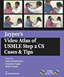 Jaypee's Video Atlas of USMLE Step 2 CS : Cases and Tips, Khandelwal, Rohan and Gogne, Anupriya, 9350256304