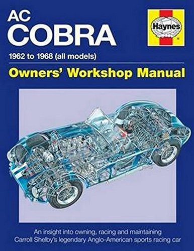 AC/Shelby Cobra: 1962 to 1968 (all models) (Owners' Workshop - Workshop Grease