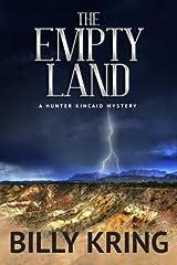 The Empty Land: A Hunter Kincaid Mystery (The Hunter Kincaid Mystery Series) (Volume 3) Paperback