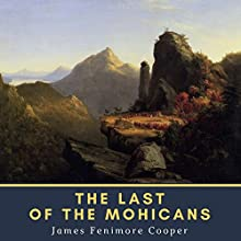 The Last of the Mohicans Audiobook by James Fenimore Cooper Narrated by Gary W. Sherwin