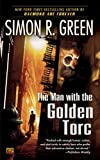 The Man with the Golden Torc, Simon R. Green, 0451462149