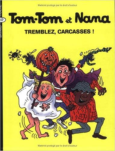 Livres Tom-Tom et Nana, Tome 26 : Tremblez, carcasses ! pdf epub