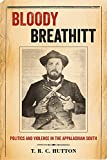 Bloody Breathitt: Politics and Violence in the Appalachian South (New Directions In Southern History)