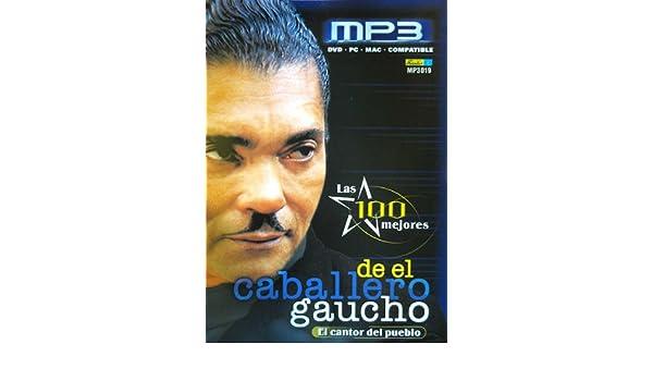 EL CABALLERO GAUCHO - El Caballero Gaucho Las 100 Mejores(MP3) - Amazon.com Music