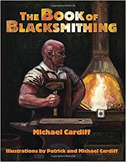 The Book of Blacksmithing by Michael Cardiff (2011-11-01)